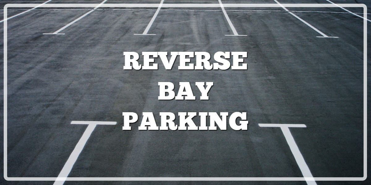 Reverse Bay Parking For Beginners