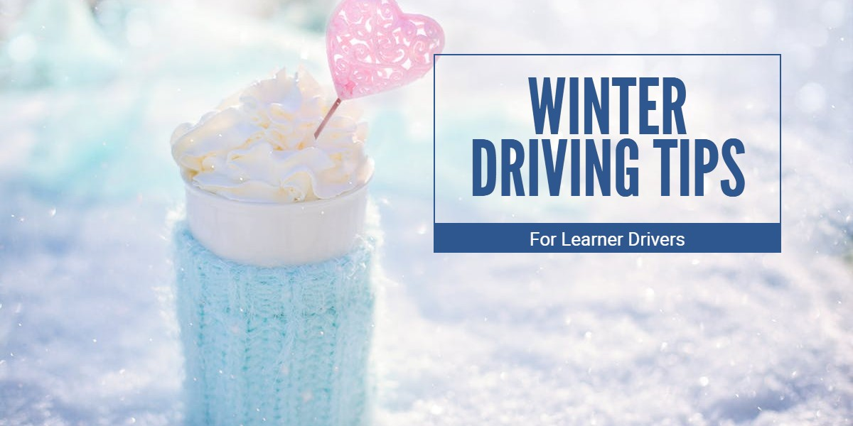 Winter Driving Tips For Learner Drivers