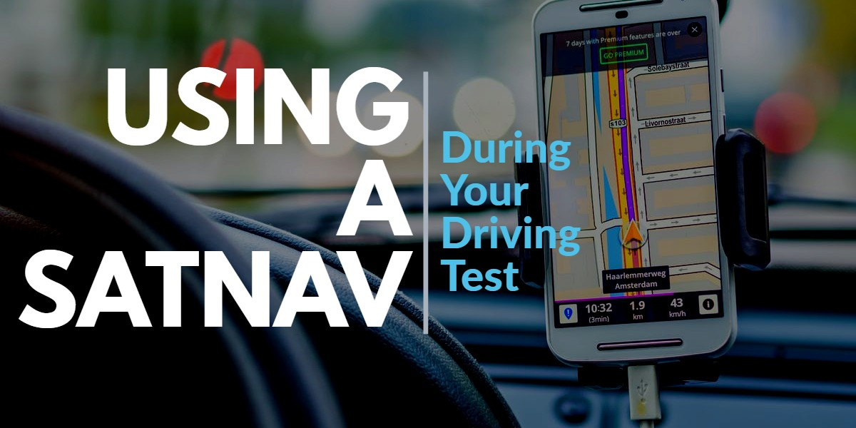 Using A Sat Nav During Your Test