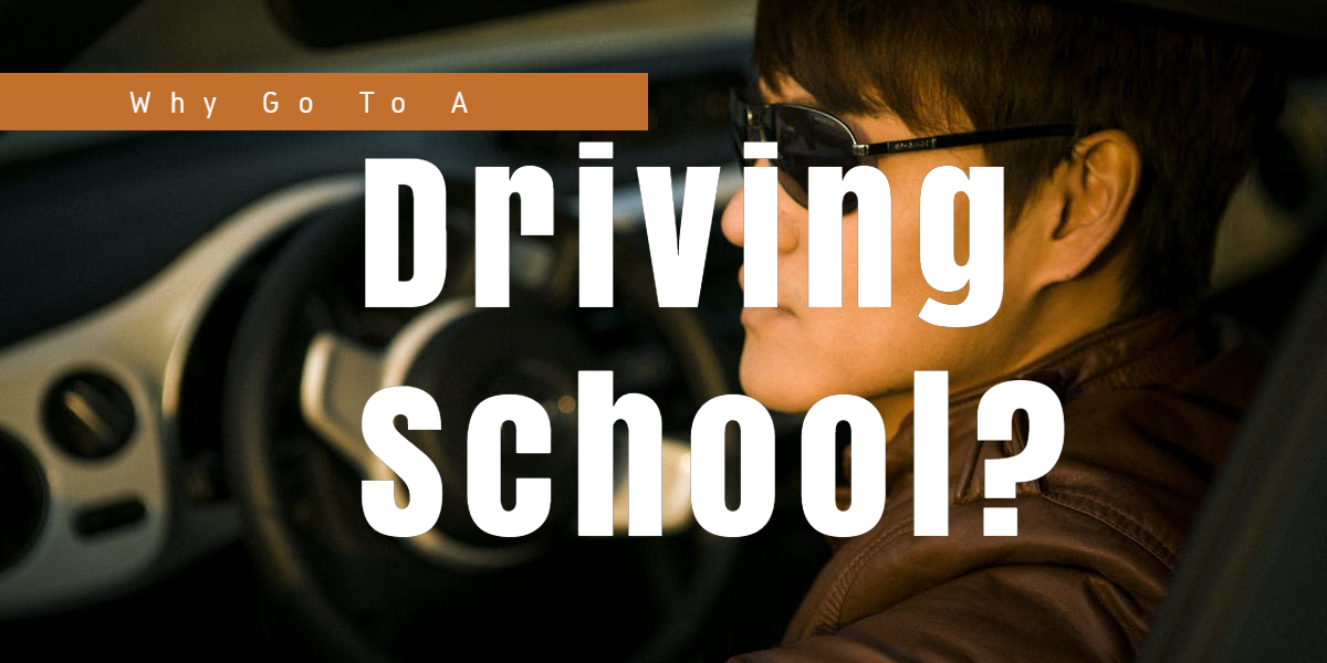 Why Go To A Driving School
