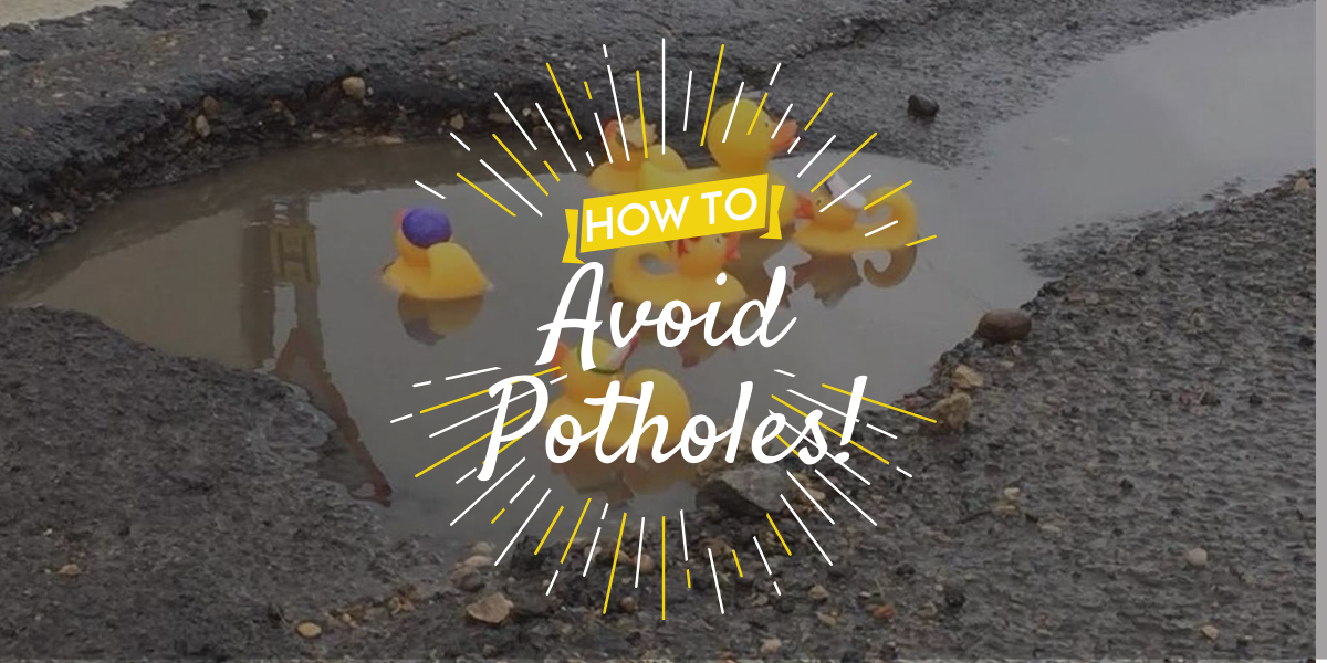 How To Avoid Potholes