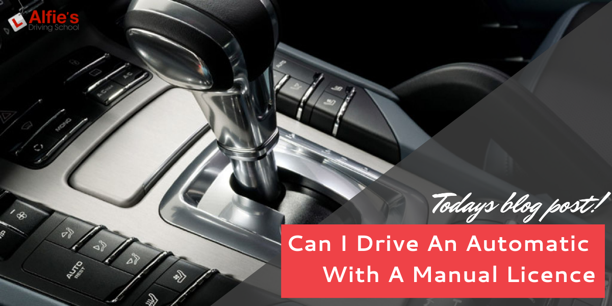 Can I Drive An Automatic With A Manual Licence?