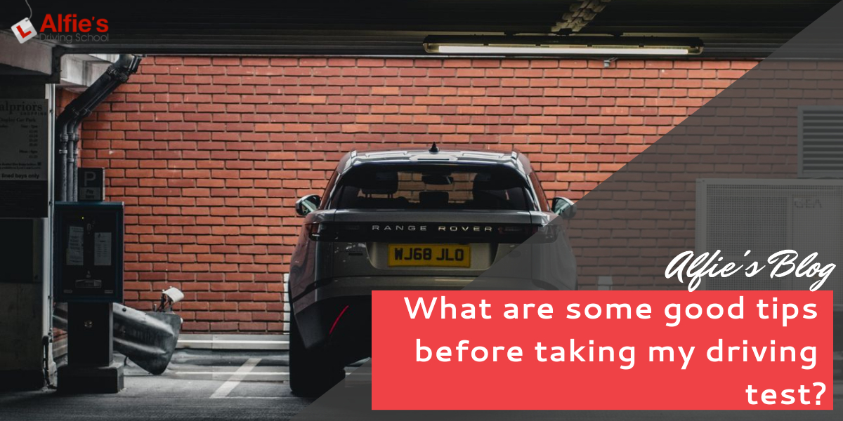 What are some good tips before taking my driving test?