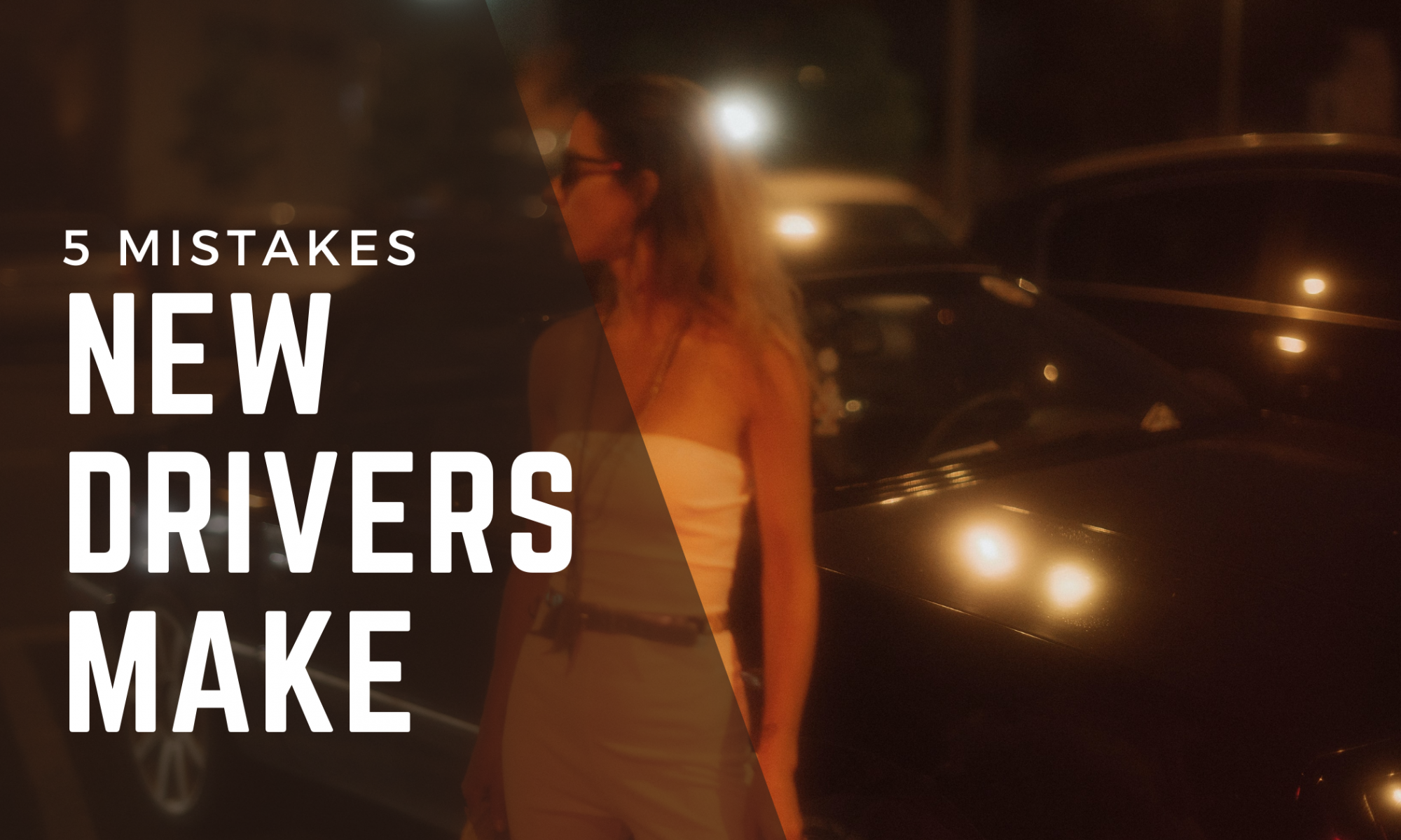 5 Mistakes That New Drivers Make